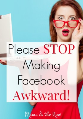 Please stop making Facebook awkward. The mommy wars are in full force on social media, and it needs to stop!