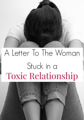 A letter to a woman in a toxic relationship is an empowering read. End domestic violence and abuse. Share this with a friend who needs encouragement to get out of an unhealthy situation.