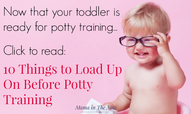 10 things to load up on before potty training! Having these 10 things on hand will make your toddler's potty training journey much easier - for all parties!