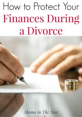 How to protect your finances during a divorce. Financial advice and real-life tips from a someone who has walked the walk. Practical financial tips for surviving a divorce without ruining your financial life. #Finances #Financial #Divorce #Marriage #FinancialTips #Motherhood #StrongWomen #mamainthenow #personalfinances #FinancialAdvice