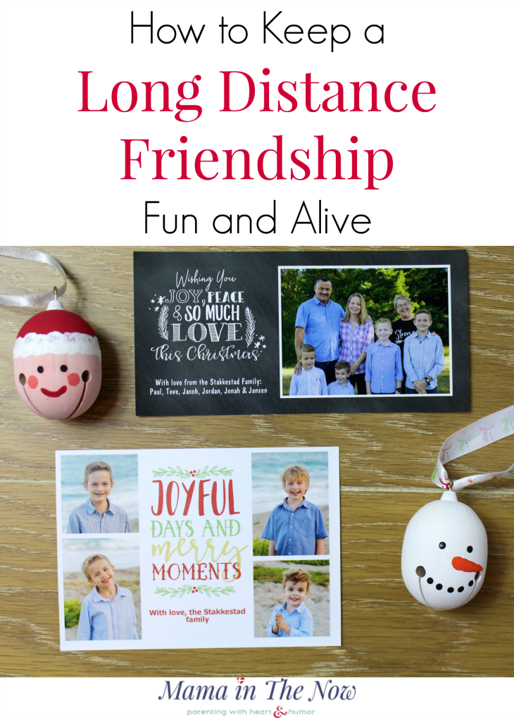 How to keep long distance friendships fun and alive. Keep friendships after a relocation. Great tips for expats. How to stay in touch after a long move. Keep long distance relationships alive. #LongDistanceRelationships #LongDistanceFriendships #StayinginTouch #Motherhood #LongDistanceMove #Expat #Relocation #ChristmasCards #HolidayCards #Motherhood #Parenting #Penpals #MamaintheNow