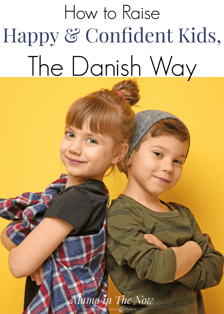 Instilling confidence and raising happy children is a challenge. The Danish way of parenting. Positive parenting tips. Parenting tips to raise happy and confident children. A growth mindset in parenting is important when raising confident kids. #TheDanishWay #PositiveParenting #Growthmindset #ConfidentKids #HappyKids #MamaintheNow