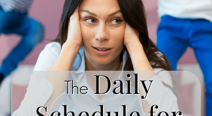 School's Out, Now What?! The Daily Schedule for Kids that Will Save Your Sanity