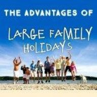 The advantages of large family holidays