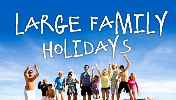 the advantages of large family holidays1 - The advantages of large family holidays