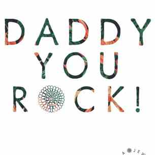 DADDY YOU ROCK NEW CARD - FREE Gift message card 'Daddy you rock!'