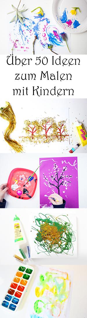 Malen mit Kindern: kreative Ideen zum Malen mit Kindern und Kleinkindern im Winter, Sommer, Frühling und Herbst