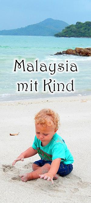 Malaysia mit Kind - unsere Familienreise am Weihnachten und Silvester - Kuala Lumpur, Sibu Insel