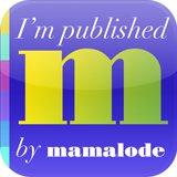 I'm Published by Mamalode!