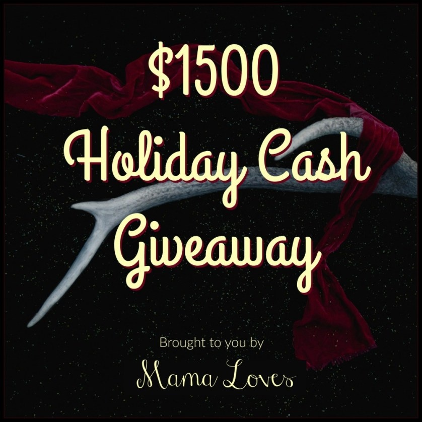 $1500 Holiday Cash Mama Loves