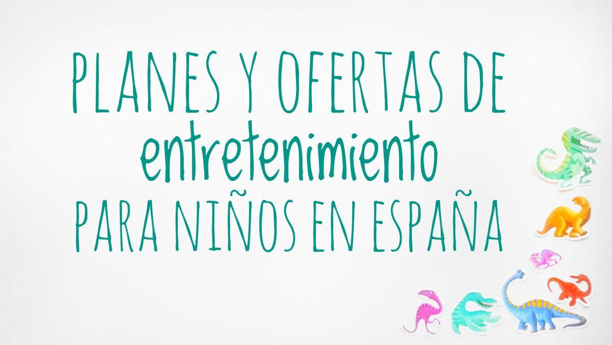 Planes y ofertas de entretenimiento para niños en España