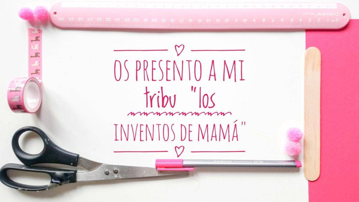"""Os presento mi tribu """"los inventos de mamá"""""""