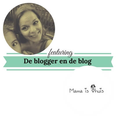 De blogger en de blog mamaisthuis mamameteenblog