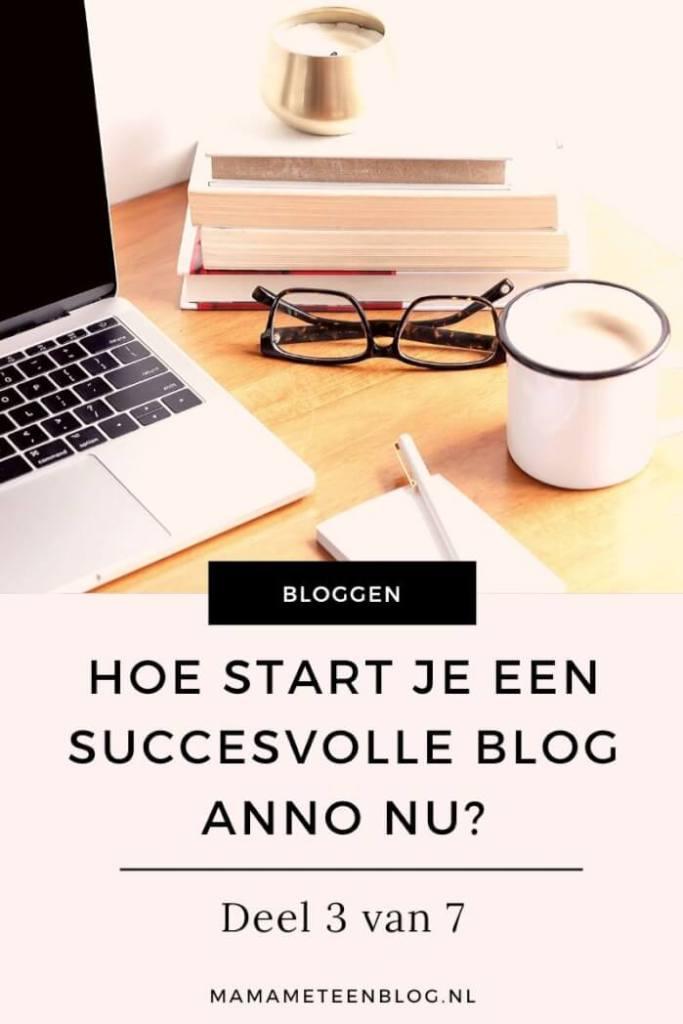Hoe start je een succesvolle blog 3_7 mamameteenblog.nl