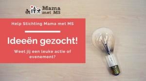 Mama Met MS - Ideeën gezocht