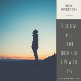 5 things you gain when you learn to live with less.