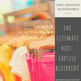 Cut down on stress + laundry by creating a capsule wardrobe for your child. Here's how.