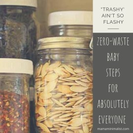 Zero-waste baby steps for absolutely everyone.