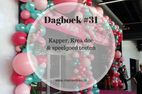 Dagboek #31 kapper, Krea doe en speelgoed testen