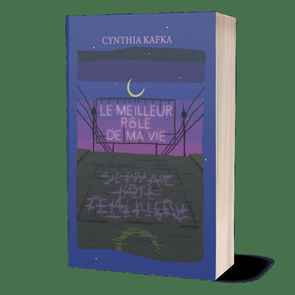 le meilleur rôle de ma vie de Cynthia Kafka