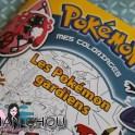 Pokémon mes coloriages - Les Pokémon gardiens