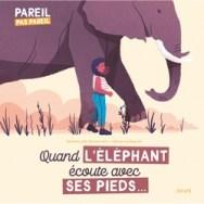 Quand l'éléphant écoute avec ses pieds
