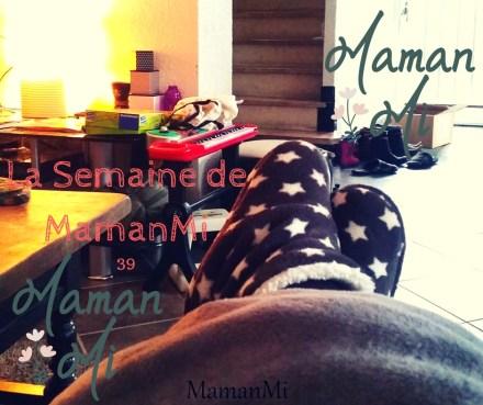 La Semaine de MamanMi 39