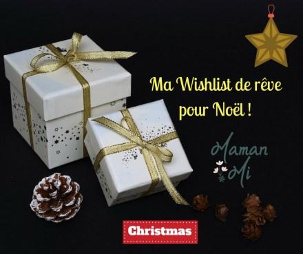 wishlist-noel-maman-mamanmi-2017