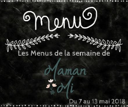 Les Menus de la semaine de MamanMi 18