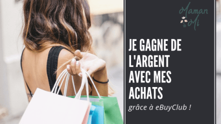 gagner argent-achat-cashback-ebuyclub-mamanmi
