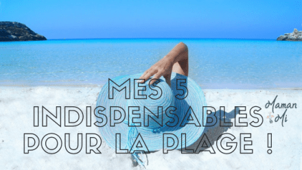 5 indispensables plage maman mi