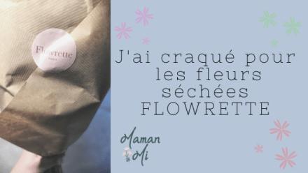 fleurs séchées flowrette avis maman mi