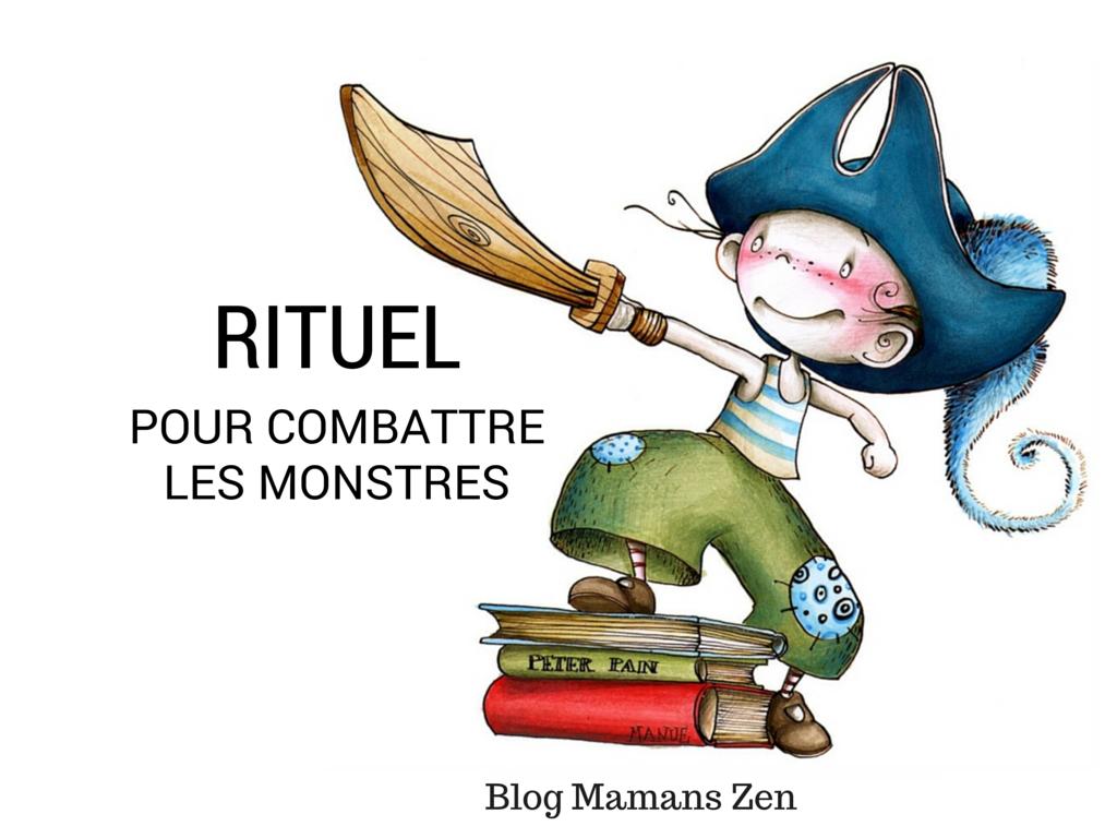 Rituel pour combattre des monstres, Blog Mamans Zen