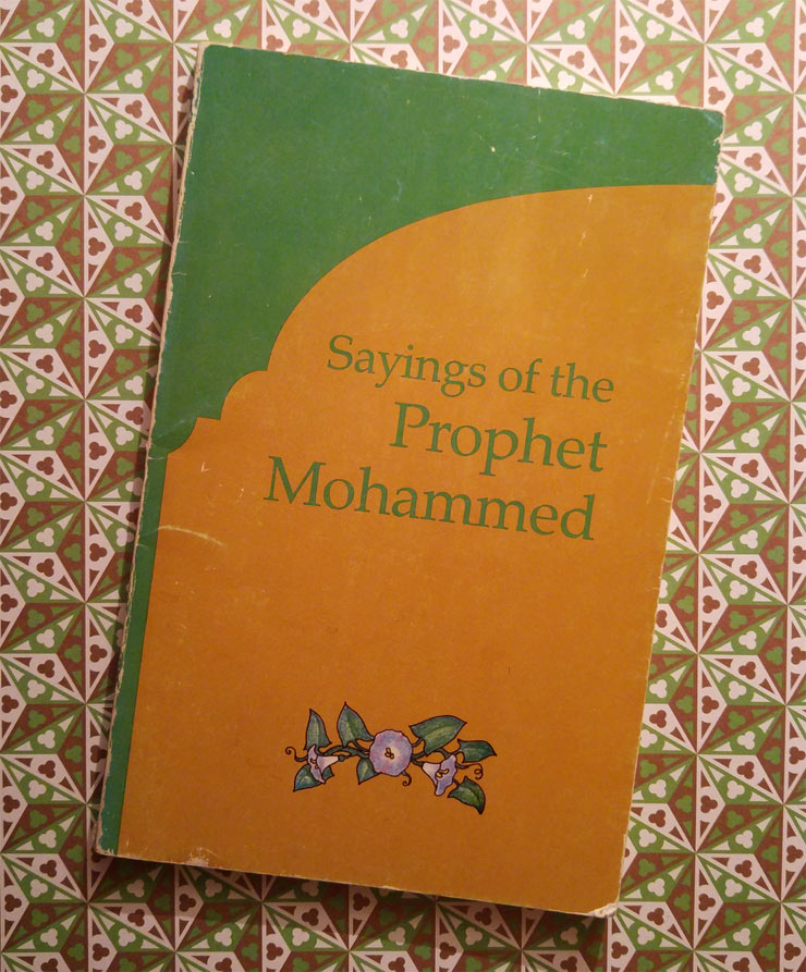 MAMANUSHKA.COM || Library Finds || Sayings of the Prophet Mohammed
