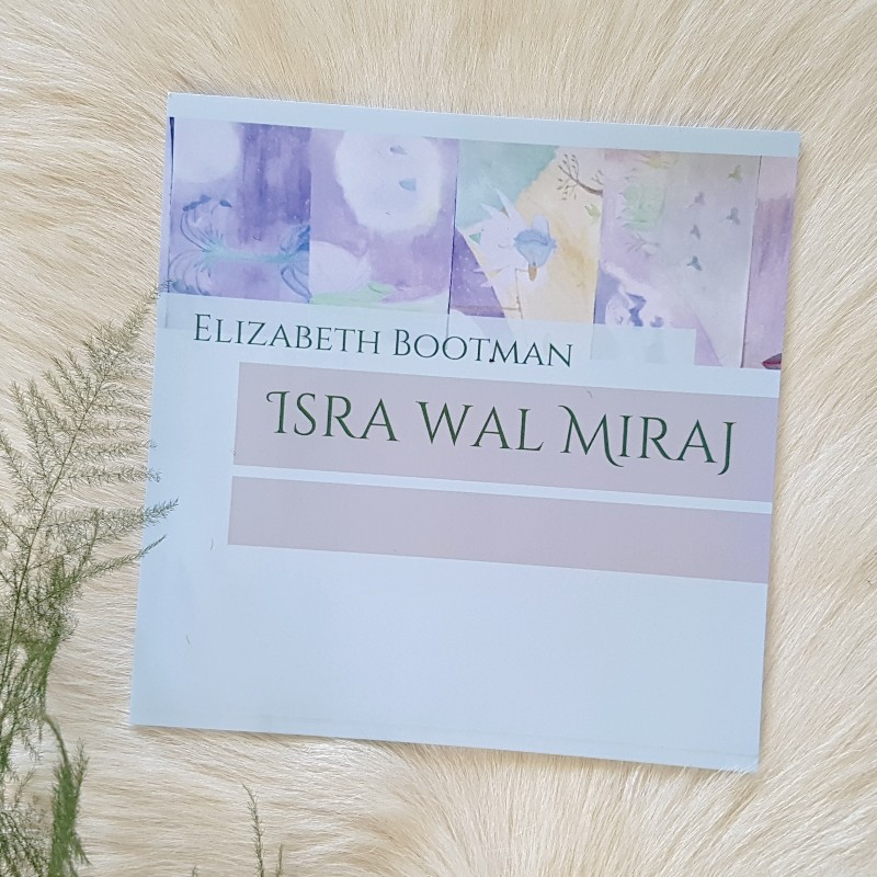 MAMANUSHKA.com || Five Great Ways to Share Al-Isra Wal-Mir'aj With Children || Book By Elizabeth Bootman, Sirajunmunira|| Best for Young Children || Islamic Calendar || Muslim Festivals