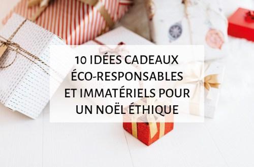 idées de cadeaux éco-responsables et immatériel pour un Noël éthique