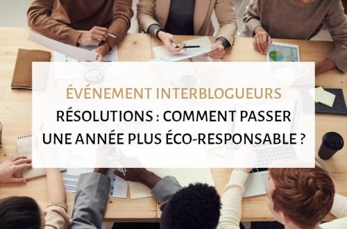événement interblogueurs, carnaval d'article sur le thème 3 résolutions pour un quotidien éco-responsable et zéro déchet