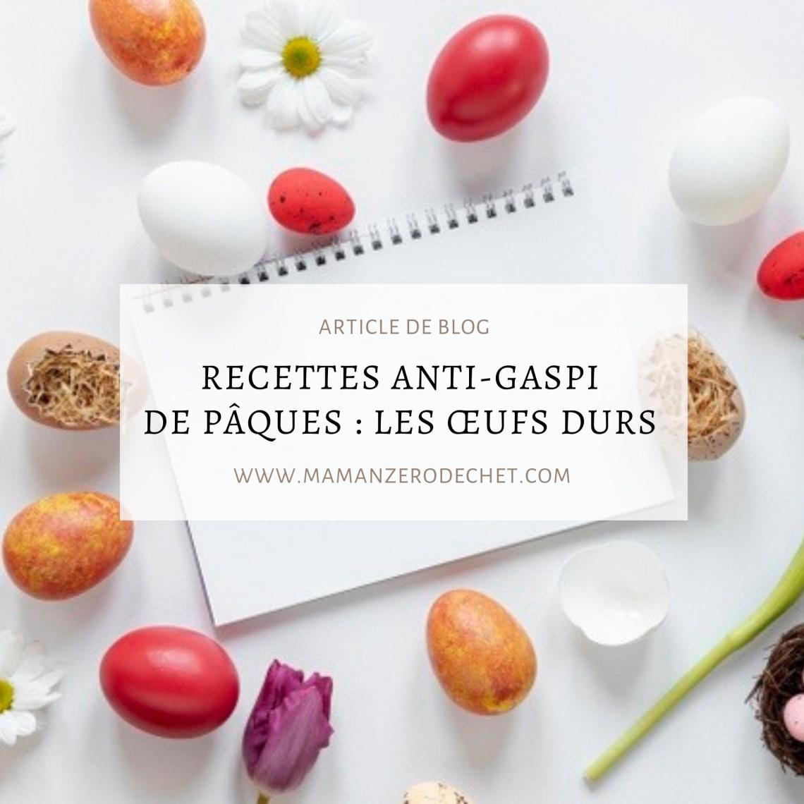 recettes anti-gaspi pâques oeufs durs
