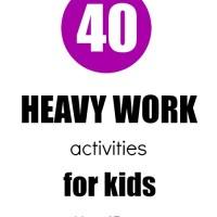 40 Heavy Work Activities for Kids