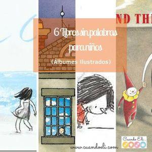 6 Libros sin palabras para niños (Álbumes Ilustrados)