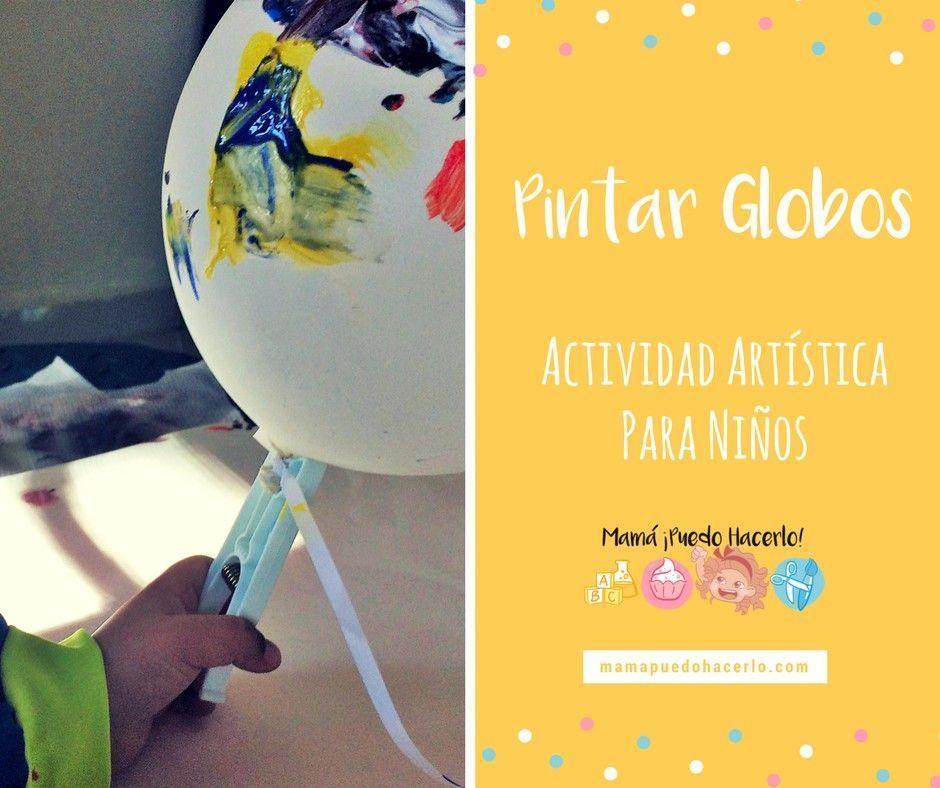 Pintar Globos Arte Para Niños - Mamá ¡Puedo Hacerlo!