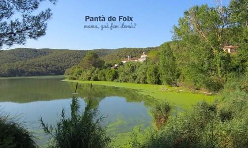 Excursión circular por el Pantà de Foix y la Font d'Horta