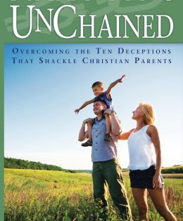 Parenting Unchained: Overcoming the Ten Deceptions that Shackle Christian Parents by Dr. James Dempsey