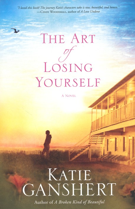 The Art of Losing Yourself by Katie Ganshert