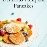 How To Make Delicious Pumpkin Pancakes For Breakfast