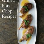 4 Tasty Grilled Pork Chop Recipes