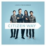 How Sweet the Sound by Citizen Way for Musical Monday
