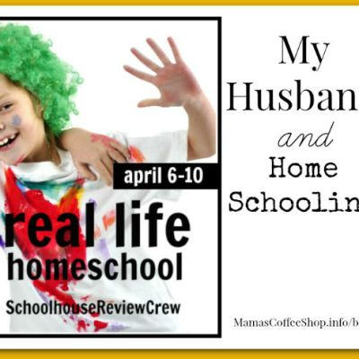 My Husband and Homeschooling {Real Life Homeschool Blog Hop April 2015}