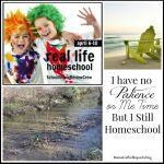 I Have No Patience or Me Time But I Still Homeschool {Real Life Homeschool Blog Hop April 2015}