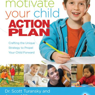 {Book Review} Motivate Your Child Action Plan by Dr. Scott Turansky and Joann Miller, RN, BSN